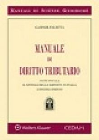 Manuale di diritto tributario. Parte speciale. Il sistema delle imposte in Italia - Falsitta Gaspare