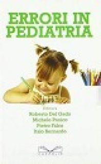 Errori in pediatria - Del Gado Roberto; Panico Michele; Falco Pietro; Bernardo I. (cur.)