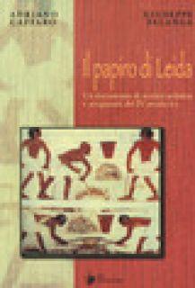 Il papiro di Leida. Un documento di tecnica artistica e artigianale del IV secolo d. C. - Caffaro Adriano; Falanga Giuseppe