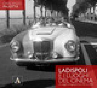 Ladispoli e i luoghi del cinema. Un viaggio immaginario tra il 1937 e il 2020. Ediz. illustrata - Paliotta Crescenzo