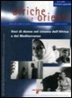 Afriche e Orienti (2004). Voci di donne nel cinema dell'Africa e del Mediterraneo -
