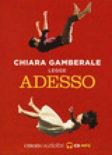 Adesso letto da Chiara Gamberale. Audiolibro. CD Audio formato MP3. Ediz. integrale - Gamberale Chiara