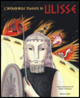 L'incredibile viaggio di Ulisse. Ediz. illustrata - Landmann Bimba