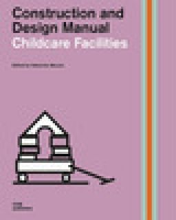 Childcare facilities. Construction and design manual - Meuser N. (cur.)