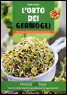 L'orto dei germogli. Manuale di coltivazione e consumo - Cacciola Grazia