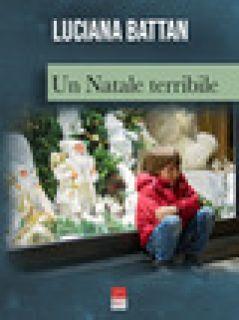 Un Natale terribile - Battan Luciana