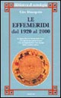 Le effemeridi dal 1920 al 2000 - Discepolo Ciro