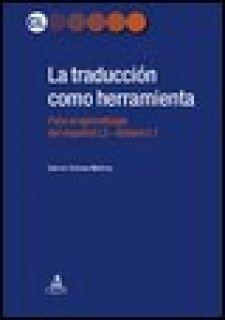 La traducción como herramienta. El espanol para italofonos - Solsona Martinez Carmen