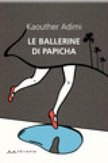 Le ballerine di Papicha - Adimi Kaouther