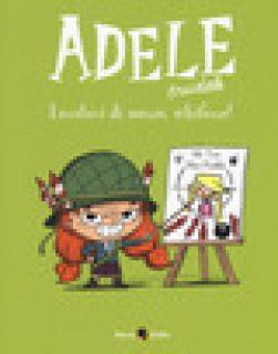 Adele Crudele. Vol. 5: Levatevi di mezzo, schifezze! - Mr Tan; Miss Prickly
