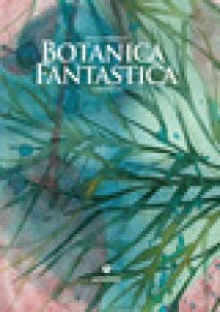 Botanica fantastica. Ediz. a colori - Lombardo Rosa; Melan Nina