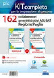 Kit concorso 162 collaboratori amministrativi ASL BAT Puglia. Manuale, test commentati, modulistica e raccolta normativa. Con software di simulazione -