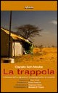La trappola. L'odissea dell'emigrazione, il respingimento, la rinascita - Soh-Moubé Clariste