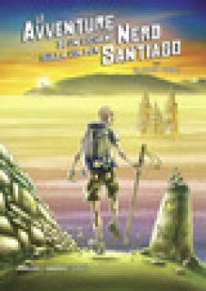 Le avventure di un giovane nerd sulla via per Santiago - Fucile Claudio