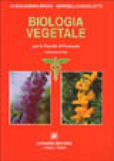 Biologia vegetale. Per la facoltà di farmacia - Bruni Alessandro; Nicoletti Marcello