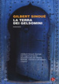 La terra dei gelsomini - Sinoué Gilbert