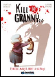 Finché morte non li separi. Kill the granny 2.0. Vol. 1 - Mengozzi Francesca; Marcora Giovanni