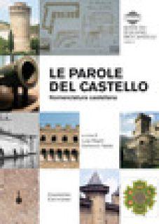 Le parole del castello. Nomenclatura castellana - Maglio L. (cur.); Taddei D. (cur.)