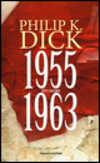 Tutti i racconti (1955-1963). Vol. 3 - Dick Philip K.