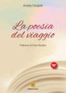 La poesia del viaggio - Cangiotti Andrea