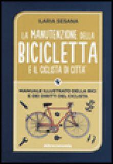 La manutenzione della bicicletta e il ciclista di città -