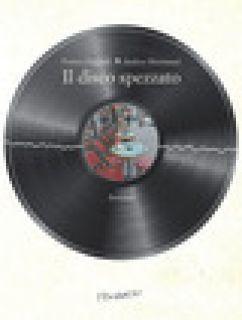 Il disco spezzato - Poggiali Franco; Montanari Andrea