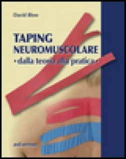 Taping neuromuscolare. Dalla teoria alla pratica - Blow David
