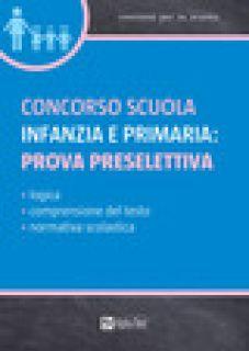 Concorso scuola infanzia e primaria: prova preselettiva - Tabacchi C.; Drago M.