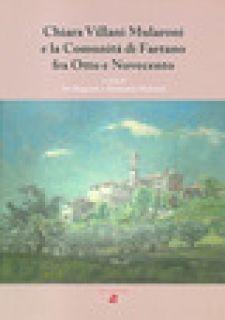 Chiara Villani Mularoni e la comunità di Faetano fra Otto e Novecento - Biagianti I. (cur.); Mularoni A. (cur.)