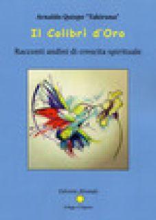 Il Colibrì d'oro. Racconti andini di crescita spirituale - Takiruna