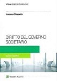 Diritto del governo societario. La corporate governance delle società quotate - Chiappetta Francesco