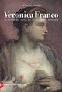 Veronica Franco. La cortigiana poeta del Rinascimento veneziano - Palumbo Valeria