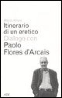 Itinerario di un eretico. Dialogo con Paolo Flores d'Arcais - Alloni Marco; Flores D'Arcais Paolo