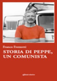 Storia di Peppe, un comunista - Frezzotti Franco