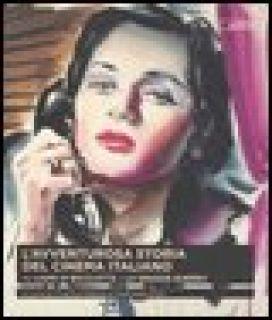 L'avventurosa storia del cinema italiano. Da «Ladri di biciclette» a «La grande guerra». Vol. 2 - Faldini F. (cur.); Fofi G. (cur.)
