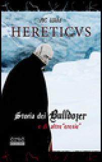 Hereticus. Storia dei Bulldozer e di altre «eresie» - AC Wild