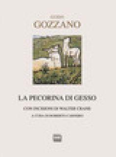 La pecorina di gesso. Testi natalizi - Gozzano Guido; Carnero R. (cur.)