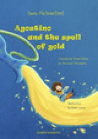 Agostino and the spell of gold - Pietrantoni Sara
