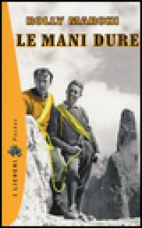 Le mani dure - Marchi Rolly