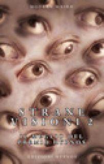 Strane visioni. Il meglio del Premio Hypnos. Vol. 2 - Gibertoni A. (cur.); Vaccaro A. (cur.)