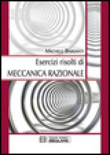 Esercizi risolti di meccanica razionale - Barsanti Michele