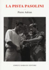 La pista Pasolini - Adrian Pierre