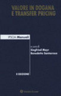 Valore in dogana e transfer pricing - Mayr S. (cur.); Santacroce B. (cur.)