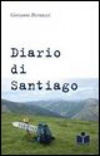Diario di Santiago - Bernuzzi Giovanni