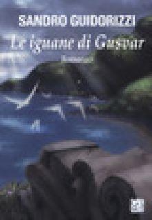 Le iguane di Gusvar - Guidorizzi Sandro
