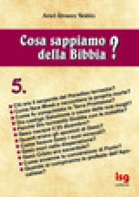 Cosa sappiamo della Bibbia?. Vol. 5 - Álvarez Valdés Ariel