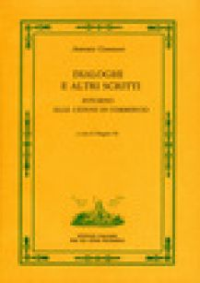 """Dialoghi e altri scritti intorno alle """"Lezioni di commercio"""" - Genovesi Antonio; Pii E. (cur.)"""