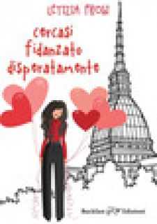 Cercasi fidanzato disperatamente - Frosi Letizia