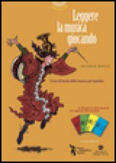 Leggere la musica giocando. Corso di teoria della musica per bambini. Con carte da gioco musicali per imparare divertendosi - Mosca Antonio