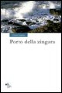 Porto della zingara - Zungolo Cinzia